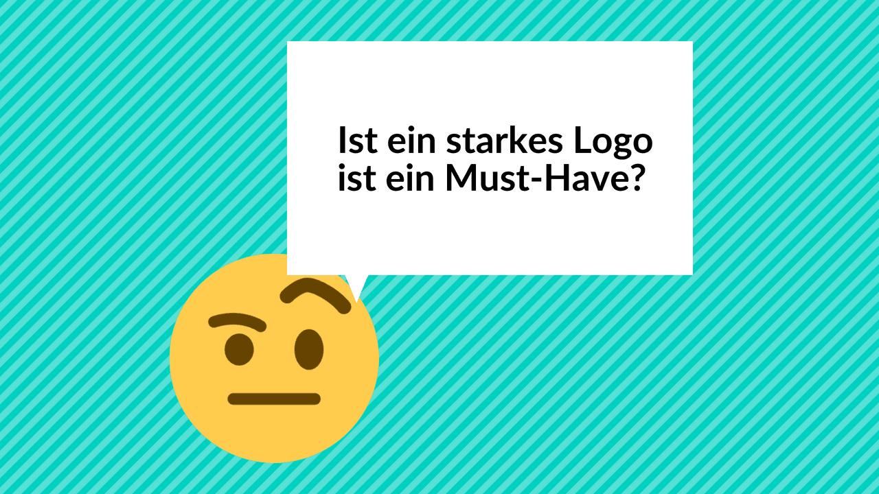 Ist ein starkes Logo ein Must-Have?