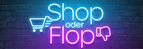 Shop oder Flop