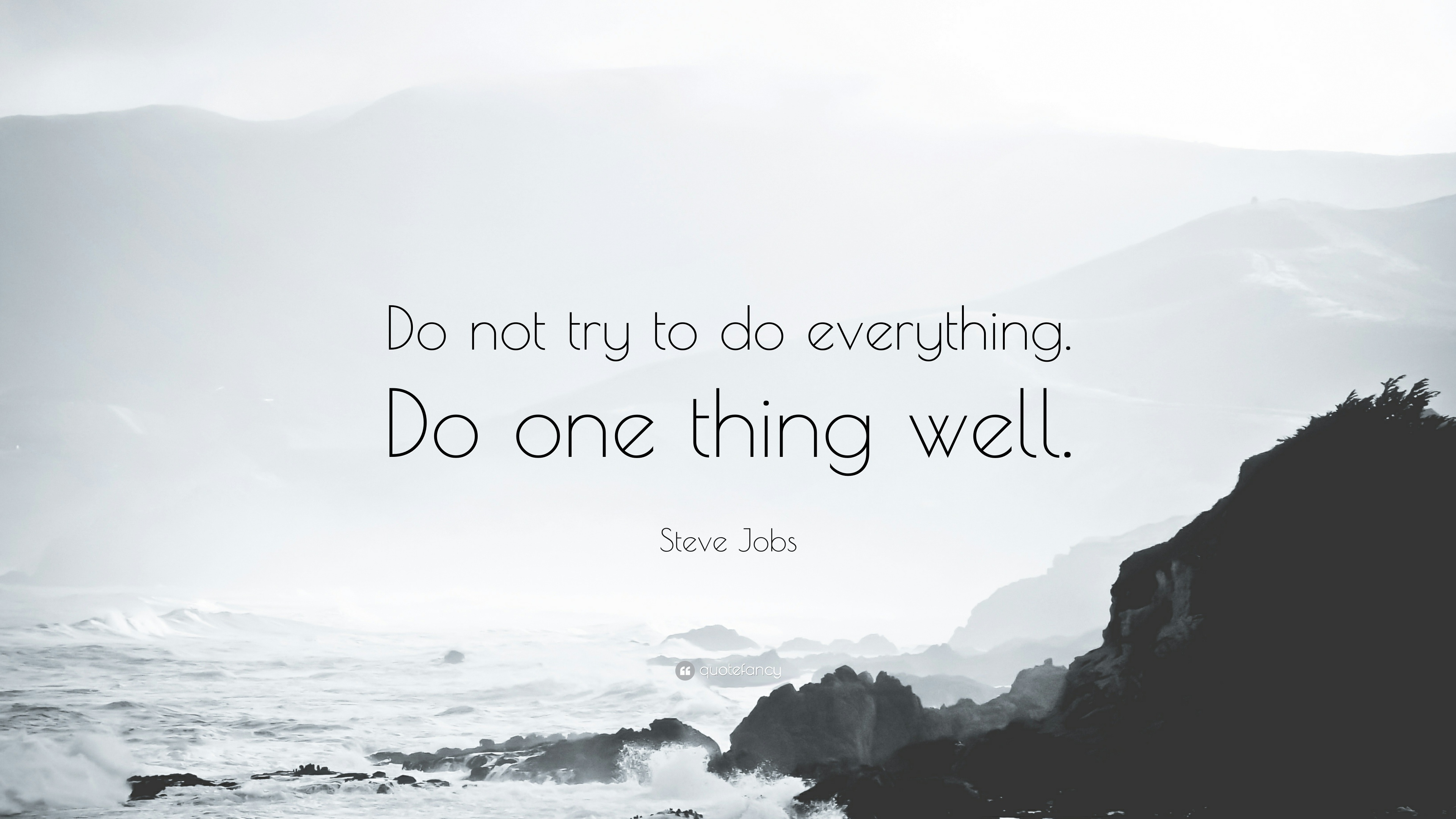 Steve-Jobs-Quote-Do-not-try-to-do-everything-Do-one-thing-well
